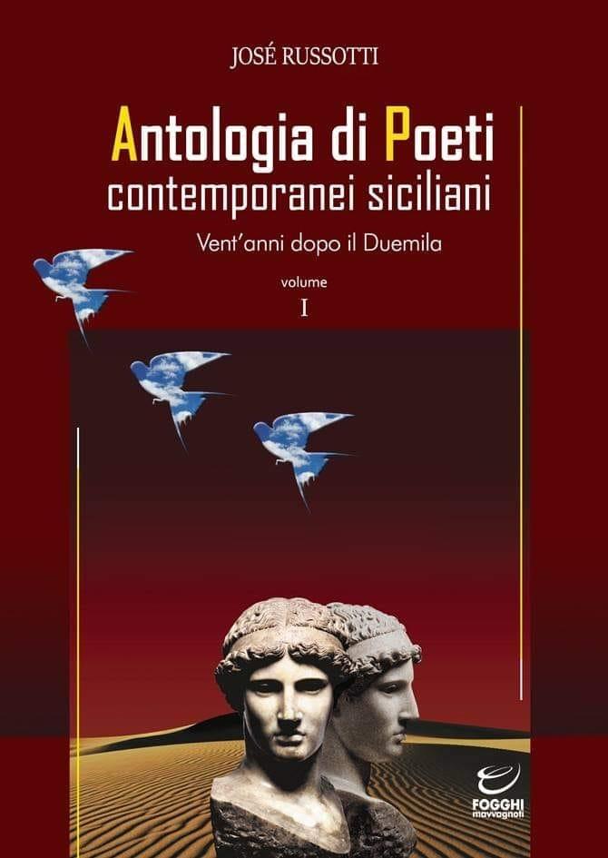 """Josè Russotti, """"Antologia di Poeti contemporanei siciliani"""" (Ed. Fogghi mavvagnoti) - di Maria Elena Mignosi Picone"""
